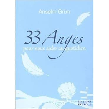 33 Anges pour nous aider au...